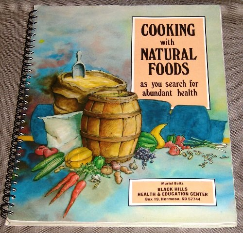 Cooking with natural foods as you search for abundant health PDF Download Free