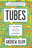 Image of Tubes: A Journey to the Center of the Internet