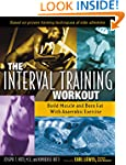 The Interval Training Workout: Build...
