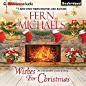 Wishes for Christmas Audiobook by Fern Michaels Narrated by Laural Merlington