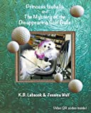 img - for Princess Isabella and The Mystery of the Disappearing Golf Balls (Volume 3) book / textbook / text book