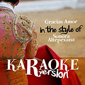 Gracias Amor (In the Style of Sonora Altepexana) [Karaoke Version]