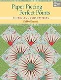 Paper Piecing Perfect Points: 13 Fabulous Quilt Patterns