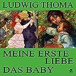 Meine erste Liebe / Das Baby | Ludwig Thoma