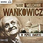W pępku Ameryki (W slady Kolumba 3) | Melchior Wankowicz