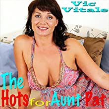 The Hots for Aunt Pat Audiobook by Vic Vitale Narrated by Ward Thomas