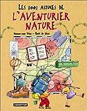 echange, troc Manon van Veen, Bart de Neve - Les 1001 astuces de l'aventurier nature