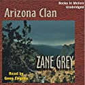Arizona Clan Audiobook by Zane Grey Narrated by Gene Engene