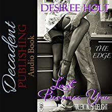 Lust Becomes You (The Edge) Audiobook by Desiree Holt Narrated by Lia Langola
