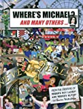 Where's Michael?: and many others...
