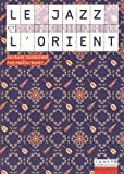 img - for Le Jazz Et L'Orient book / textbook / text book