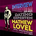 Dating-Tipps für Männer (Interview mit dem Dating-Experten Mathew Lovel 1) Hörbuch von Mathew Lovel Gesprochen von: Mathew Lovel