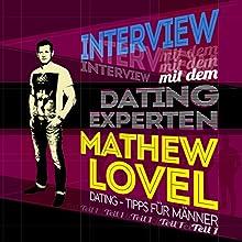 Dating-Tipps für Männer (Interview mit dem Dating-Experten Mathew Lovel 1) (       ungekürzt) von Mathew Lovel Gesprochen von: Mathew Lovel