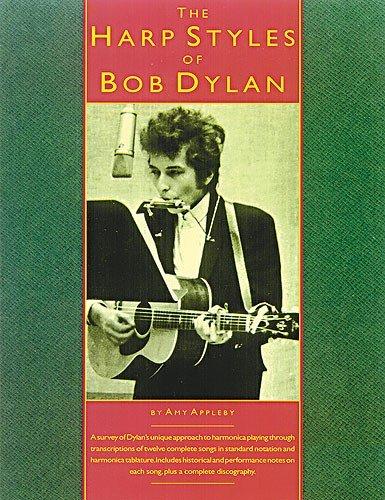 The Harp Styles Of Bob Dylan. For Armonica a bocca(con le griglie degli accordi)