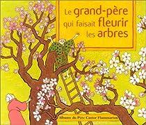 Le grand-p�re qui faisait fleurir les arbres par Buguet