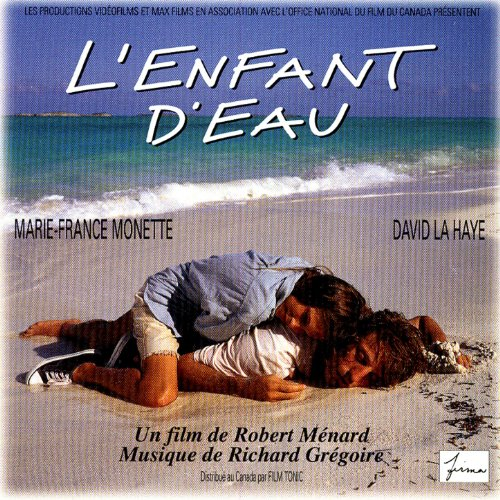 Original album cover of L'enfant D'eau: Original Soundtrack (L'enfant D'eau: Bande Originale Du Film) by Richard Grégoire