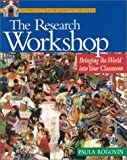 The Research Workshop: Bringing the World Into Your Classroom