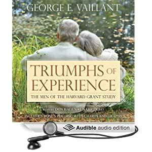 Triumphs of Experience - The Men of the Harvard Grant Study  - George E. Vaillant