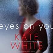 Eyes on You: A Novel of Suspense | [Kate White]