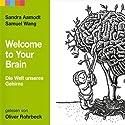 Welcome to your Brain Hörbuch von Sandra Aamodt, Samuel Wang Gesprochen von: Oliver Rohrbeck