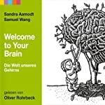 Welcome to your Brain | Sandra Aamodt,Samuel Wang