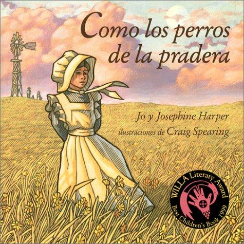 Como los perros de la pradera: Prairie Dog Pioneers, Spanish-Language Edition (Spanish Edition)