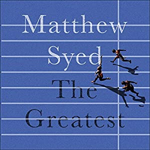 The Greatest: The Quest for Sporting Perfection Hörbuch von Matthew Syed Gesprochen von: Simon Slater