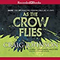 As the Crow Flies: A Walt Longmire Mystery, Book 8 Audiobook by Craig Johnson Narrated by George Guidall
