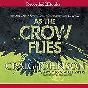 As the Crow Flies: A Walt Longmire Mystery, Book 8 | Craig Johnson