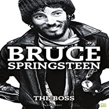 Bruce Springsteen: The Boss Audiobook by Rupert Frost,  Go Entertain Narrated by Benjamin Johnson