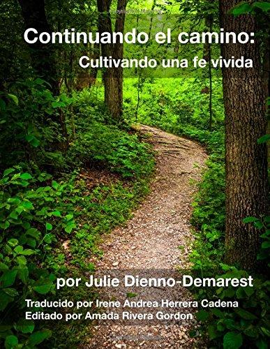 Continuando el camino: Cultivando una fe vivida (Spanish Edition)