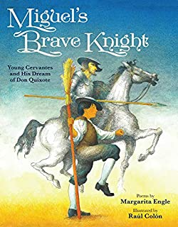 Book Cover: Miguel's Brave Knight: Young Cervantes and His Dream of Don Quixote