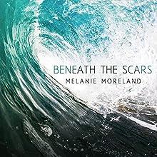 Beneath the Scars Audiobook by Melanie Moreland Narrated by John Lane, Tatiana Sokolov