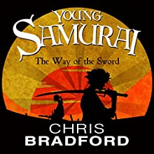 The Way of the Sword: Young Samurai, Book 2 Audiobook by Chris Bradford Narrated by Joe Jameson