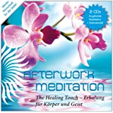 Afterwork Meditation - The Healing Touch, 2 CDs