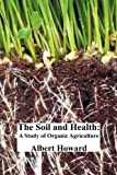 The Soil and Health: A Study of Organic Agriculture (1849025142) by Howard, Albert