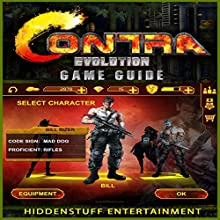 Contra Evolution Game Guide (       UNABRIDGED) by HiddenStuff Entertainment Narrated by Angelo Randazzo