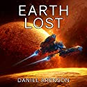 Earth Lost: Earthrise, Book 2 Audiobook by Daniel Arenson Narrated by Jeffrey Kafer