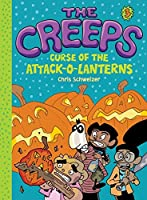 The Creeps: Book 3: Curse of the Attack-o-Lanterns