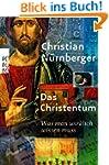 Das Christentum: Was man wirklich wis...