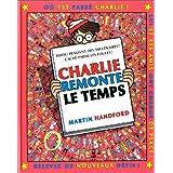 O� est Charlie ? : Charlie remonte le tempspar Martin Handford