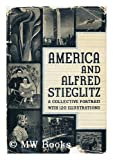 America And Alfred Stieglitz: A Collective Portrait