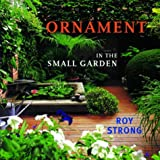 Ornament in the Small Garden (0711223750) by Strong, Roy
