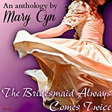 The Bridesmaid Always Comes Twice: The Adventures of Kat McKinney Audiobook by Mary Cyn Narrated by Mary Cyn
