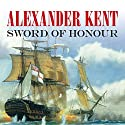 Sword of Honour Audiobook by Alexander Kent Narrated by Michael Jayston
