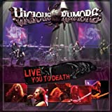 Live You to Death by VICIOUS RUMORS (2012-11-27)