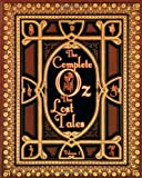 The Complete Oz: Volume 3: The Lost Tales