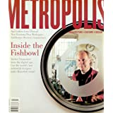 Metropolis: Architecture, Culture, Design (July, 2000) ~ Susan S. Szenasy