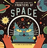 Professor Astro Cats Frontiers of Space
