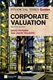 img - for The Financial Times Guide to Corporate Valuation (2nd Edition) (Financial Times Guides) book / textbook / text book